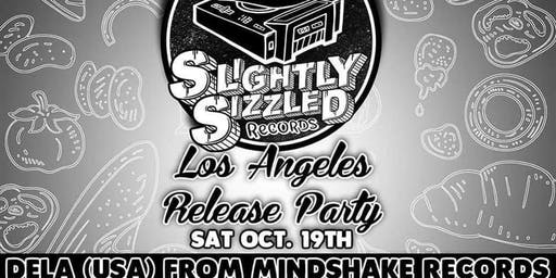 Slightly Sizzled Records : The Big LA Release Party 10/19 8-6am
