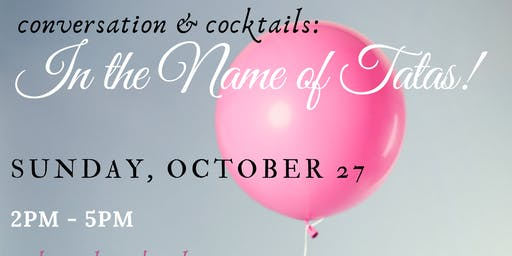 Conversations & Cocktails: In the Name of Tatas