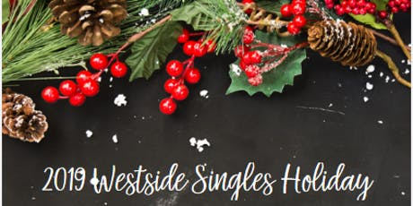 2019 Westside Singles Holiday Dinner (Private Event) tickets