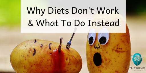SEMINAR: Why Diets Don't Work & What To Do Instead