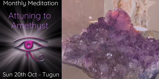 Attuning to Amethyst Crystal - Monthly Meditation Group