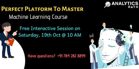 Machine Learning Free Informative Session On 19th October @ 10 AM By AP tickets