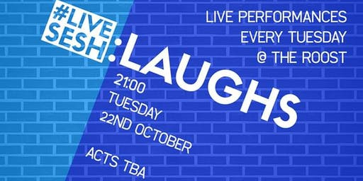 LIVESESH: LAUGHS - Stand Up Comedy at The Roost Ma