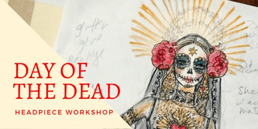 Day of the Dead Headpiece Workshop