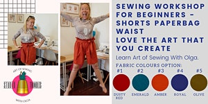 Sewing Class / Workshop – Shorts with Paperbag Waist...
