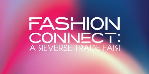 FASHION CONNECT: A Reverse Trade Fair
