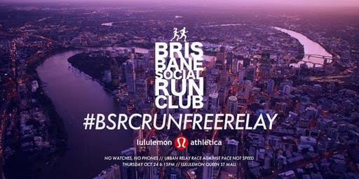 #BSRCRUNFREERELAY Sponsored by Lululemon