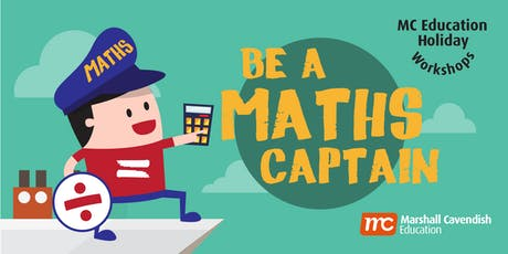 MC Education Holiday Workshops - Be a Maths Captain! (P3&4) tickets