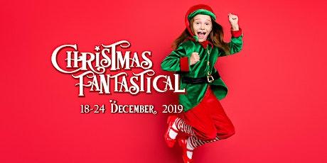 Christmas Fantastical -  Monday, 23 December 2019 tickets