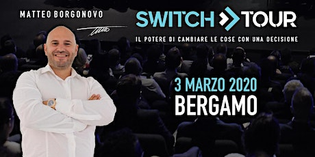 SWITCH TOUR BERGAMO tickets