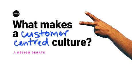 What makes a customer centred culture? A Design Debate. tickets