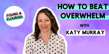 BEAT OVERWHELM AND GET MORE DONE | London tickets