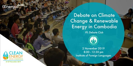 Debate on Climate Change & Renewable Energy in Cambodia - IFL Debate Club