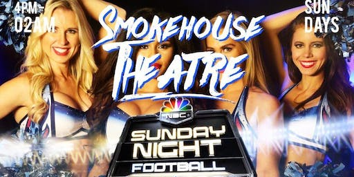 Sunday Night Football @Smoke House Theatre