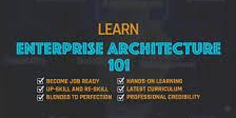 Enterprise Architecture 101_ 4 Days Virtual Live Training in Mexico City entradas