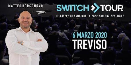 SWITCH TOUR TREVISO biglietti
