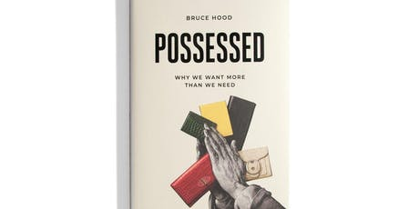 Professor Bruce Hood: Possessed - how our belongings end up owning us tickets