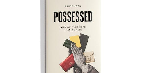 Professor Bruce Hood: Possessed - how our belongings end up owning us
