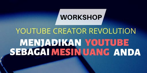 WORKSHOP YOUTUBE CREATOR REVOLUTION