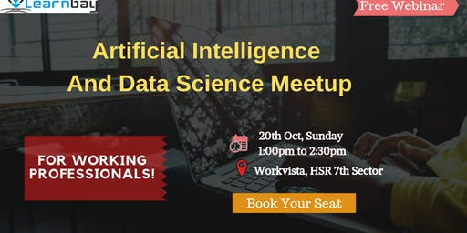 Artificial Intelligence And Data Science Meetup For Working Professionals