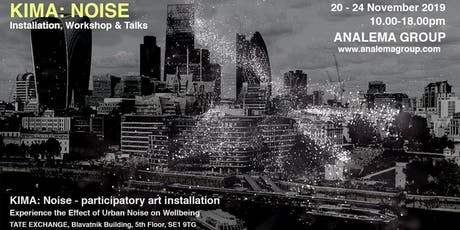 KIMA: Noise | Participatory Opening Event tickets