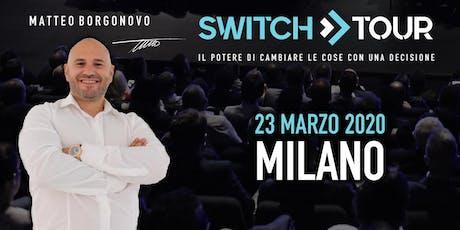 SWITCH TOUR MILANO biglietti
