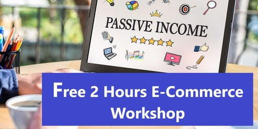 2 Hours Workshop on E-Commerce Business (Free)