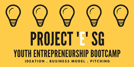 Project 'E' SG - Youth Entrepreneurship Bootcamp tickets