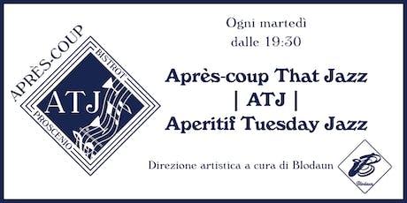 ATJ:  Après-coup That Jazz - Aperitivo in jazz biglietti