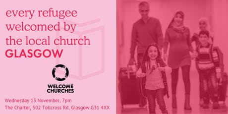 Every refugee welcomed by the local church: GLASGOW tickets