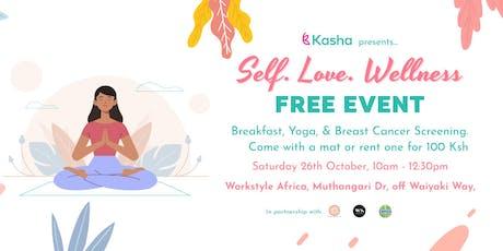 Self. Love. Wellness. FREE Yoga with Kasha tickets