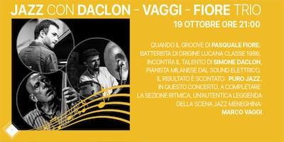 Jazz con Daclon - Vaggi - Fiore trio! (INGRESSO GRATUITO)