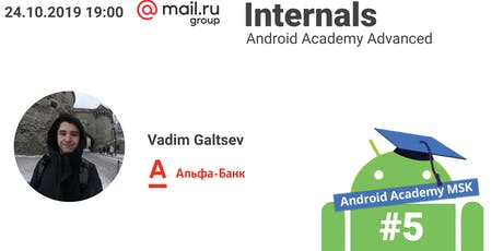 Android Academy MSK #5: Android Internals tickets