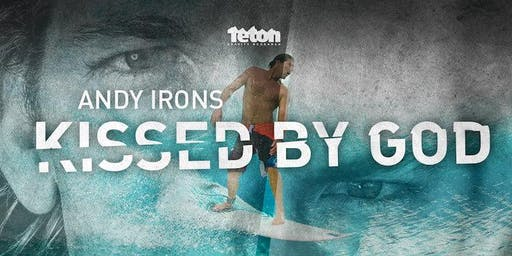 Andy Irons - Kissed By God  -  Encore Screening - Wed 8th Jan - Brisbane