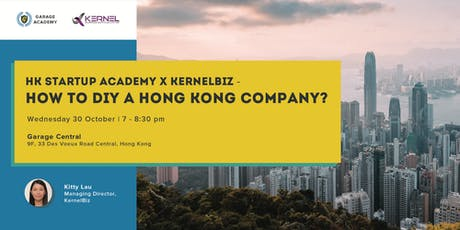 HK Startup Academy x KernelBiz - How to DIY a Hong Kong company? tickets