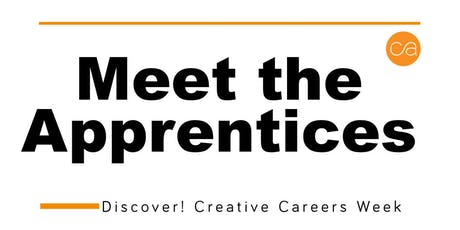 Meet the Apprentice: Part of Discover ! Creative Careers Week tickets