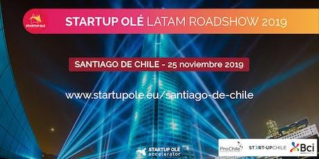 STARTUP OLÉ LATAM ROADSHOW 2019 - SANTIAGO DE CHILE - CHILE entradas