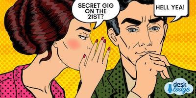 A Super Special Secret Gig at DeskLodge House