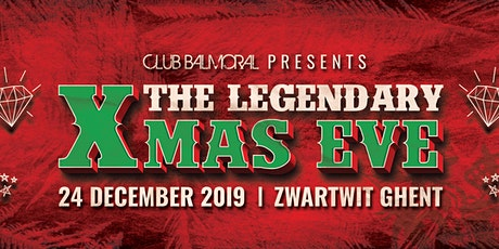 Club Balmoral's Legendary X-Mas Eve 2019 billets