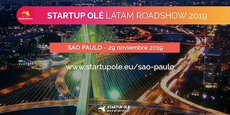 STARTUP OLÉ LATAM ROADSHOW 2019 - SAO PAULO - BRASIL tickets