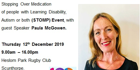 Stopping Over Medication of people with Learning Disability,Autism or both (STOMP) Event, with guest Speaker Paula McGowen.