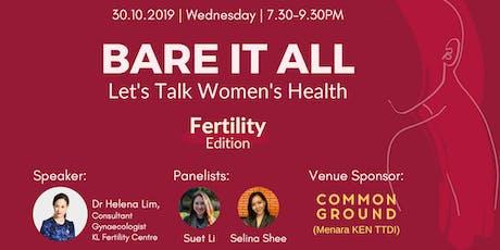 Bare It All: Let's Talk Women's Health - Fertility Edition tickets