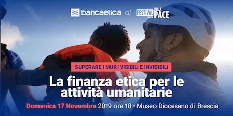 La finanza etica per le attività umanitarie biglietti