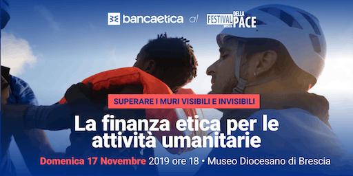 La finanza etica per le attività umanitarie