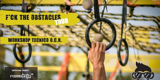 F*ck the Obstacles Tour: Workshop Tecnico O.C.R.