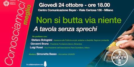 Bayer Conosciamoci Meglio - Non si butta via niente: a tavola senza sprechi biglietti