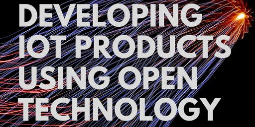 Developing IoT products using open technology