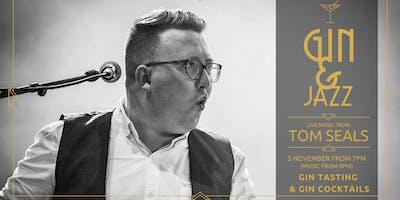 Gin & Jazz with Tom Seals, Tuesday 5 November