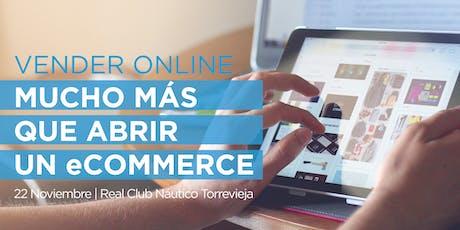 Vender Online | Mucho más que abrir un eCommerce - Torrevieja entradas