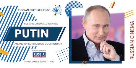 Putin - An Andrey Kondrashov documentary - Russian Cinema Open Screening tickets